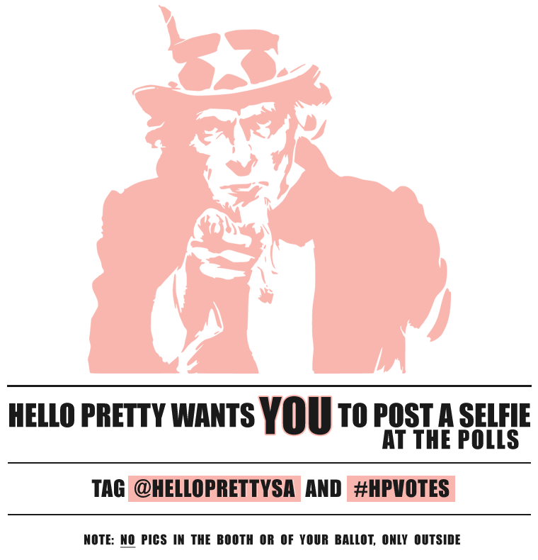 Hello Pretty wants to see you voting! #HPVotes
