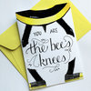 The Bee's Knees Greeting Card by Place to Find
