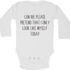 Can we please pretend that i only look like myself today baby grow  by BTSN Design (Pty)LTD