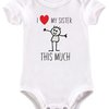 I love my Sister this much baby grow by BTSN Design (Pty)LTD