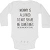 Mommy is allowed to not share me sometimes baby grow by BTSN Design (Pty)LTD