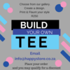 Design a Tee  by THE HAPPY STORE MAFIKENG