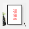 Quote - Fun Times Ahead by JUSTLOVEDESIGN