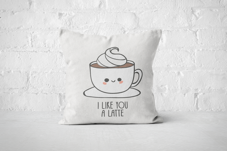 I Like you a Latte - Pillow Cover by But Why Not