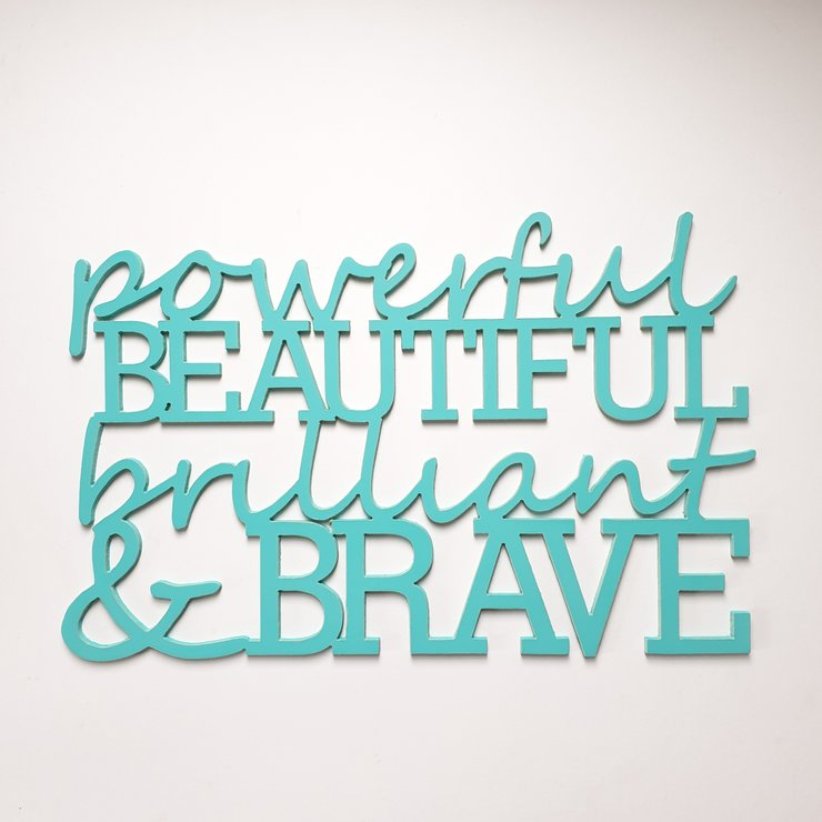 Powerful Beautiful Brilliant and Brave  by Bokke & Blomme
