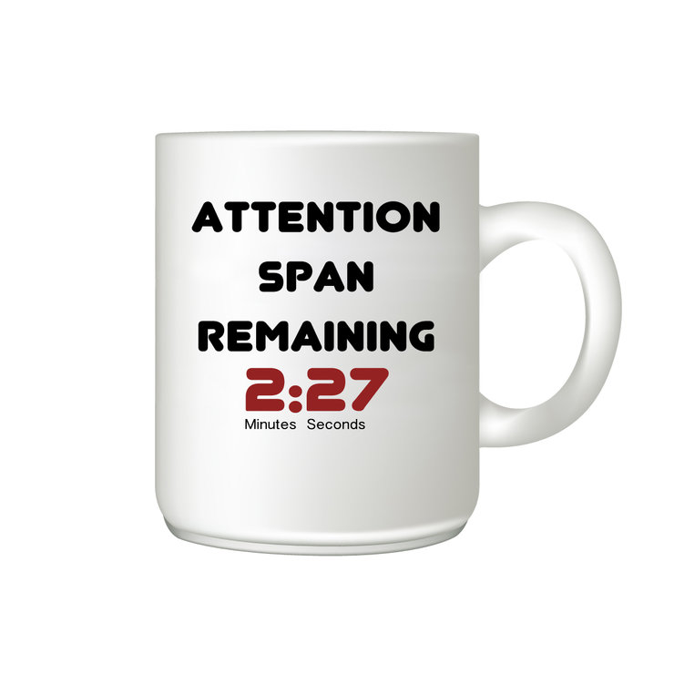 Coffee Mug - Attention span by The Gift Factory