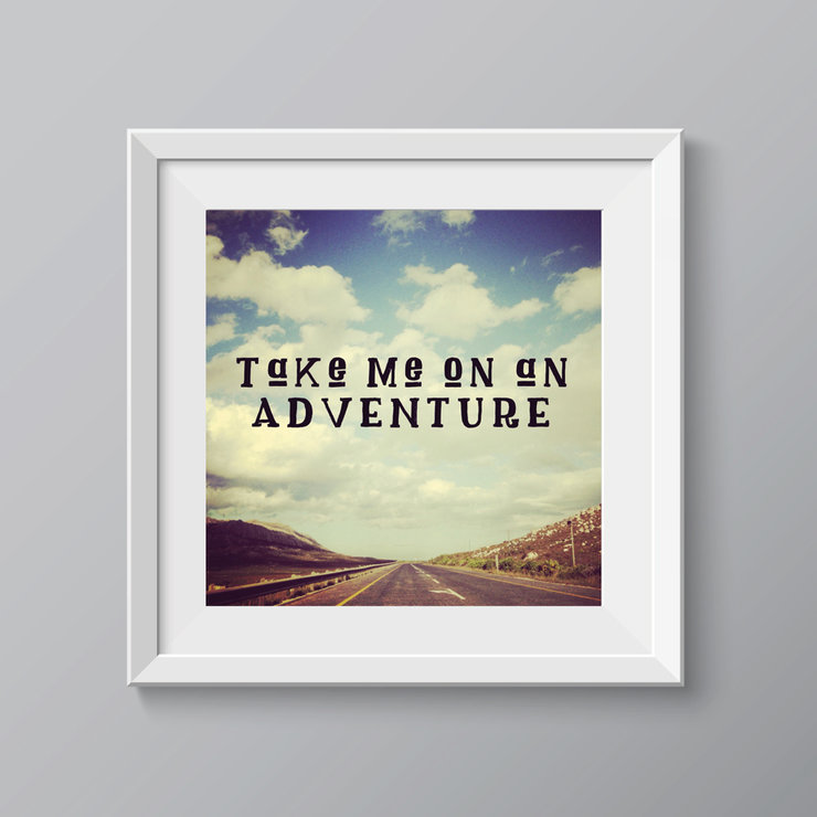 Take  me on an adventure by Message