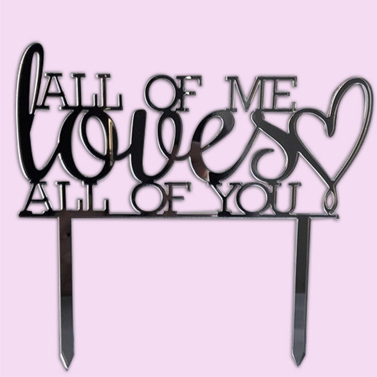 All of me loves all of you cake topper (Wood or acrylic) by Polkadot Box