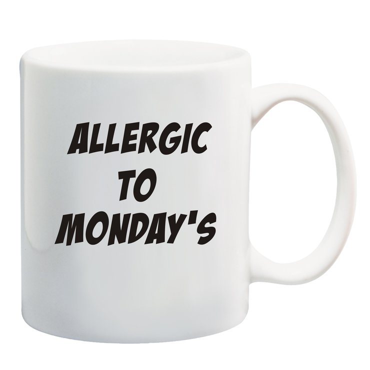 Allergic to Mondays Mug by Qtees Africa (Pty)Ltd