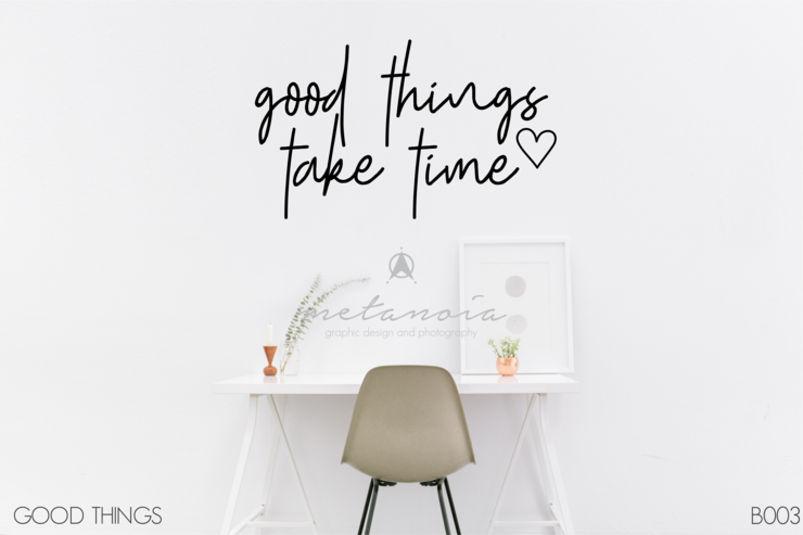 Good things take time vinyl decal by Metanoia Graphic Design