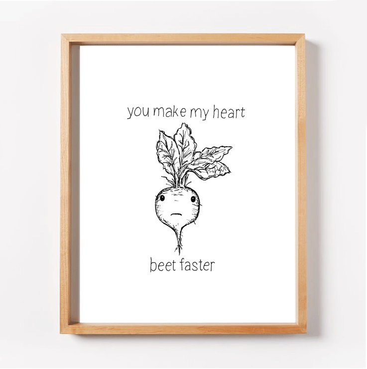 You Make My Heart BEET Faster Print by ART By Liesl Ahlers