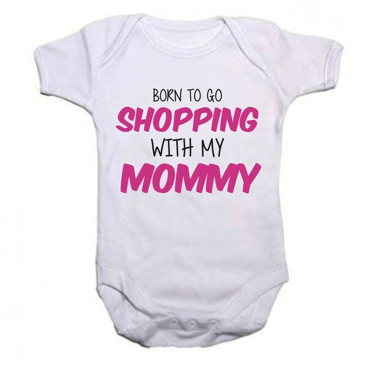 Born to go shopping with my Mommy baby grow by Qtees Africa (Pty)Ltd
