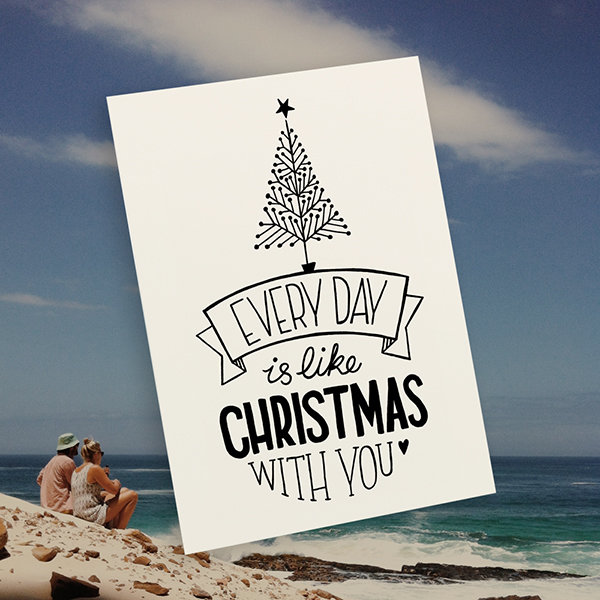 """Every day is like Christmas with you"" illustrated card by Tatjana Buisson Design/ Illustration"
