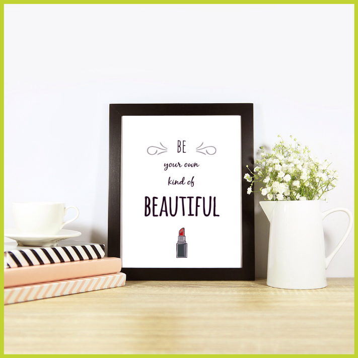 Be your own kind of Beautiful Posters/Prints/Wall Art by The Art of Creativity Studio