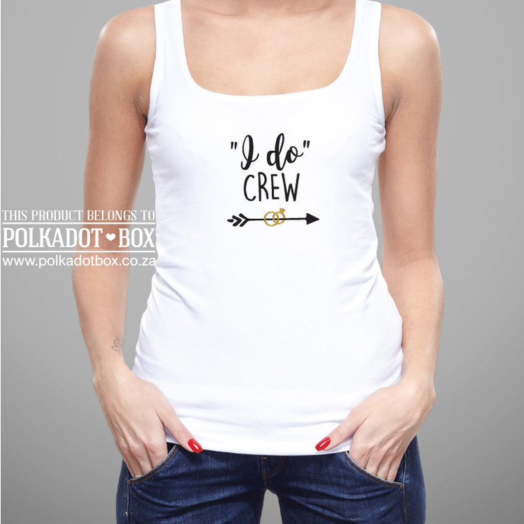 Custom I Do Crew Tank Top   by Polkadot Box