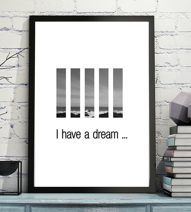 I Have a Dream - Printable Digital File for Print by  ImPrintable | Art
