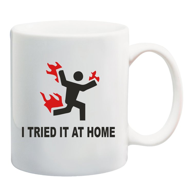 I tried it at home mug by Qtees Africa (Pty)Ltd