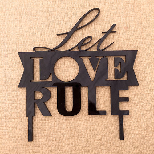 Cake Topper - Let Love Rule by Laser Creations
