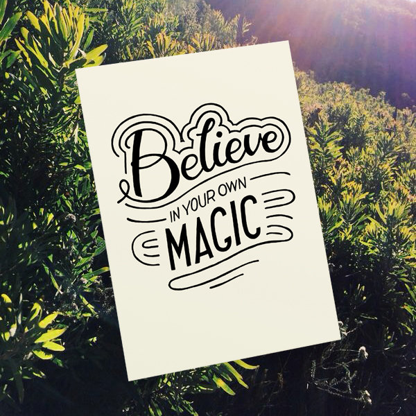 Believe in your own magic by Tatjana Buisson Design/ Illustration