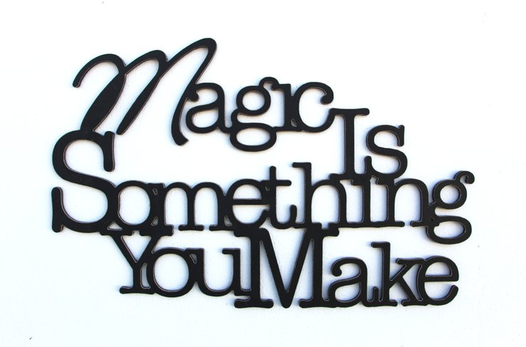 Magic is something you make wooden wall art by Bokke & Blomme