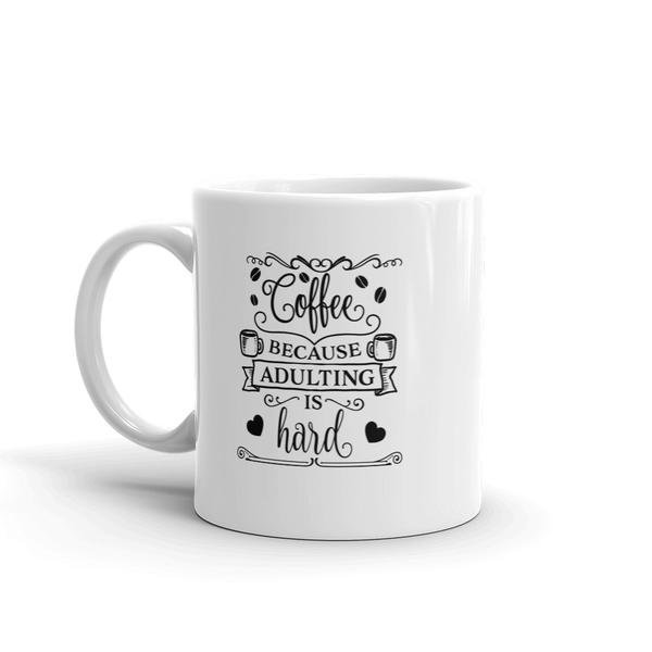Coffee Because Adulting is Hard Mug by MugNolia