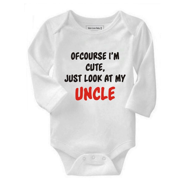 Of course i'm cute, just look at my Uncle baby grow by Qtees Africa (Pty)Ltd