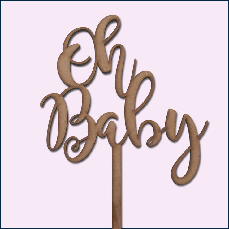 Baby Shower Oh Baby Cake Topper Wood Or Acrylic Hello