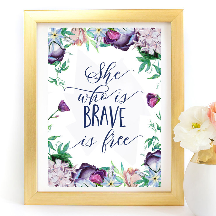 She who is brave is free Quote Digital Art Print by Paper Ponies Boutique