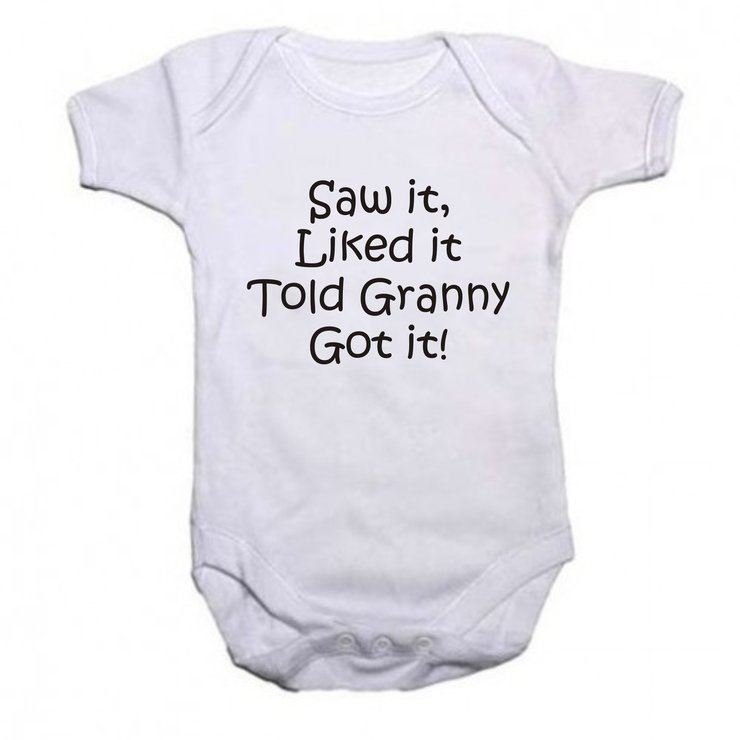 Saw it, Liked it, Told Granny, Got it baby grow by Qtees Africa (Pty)Ltd