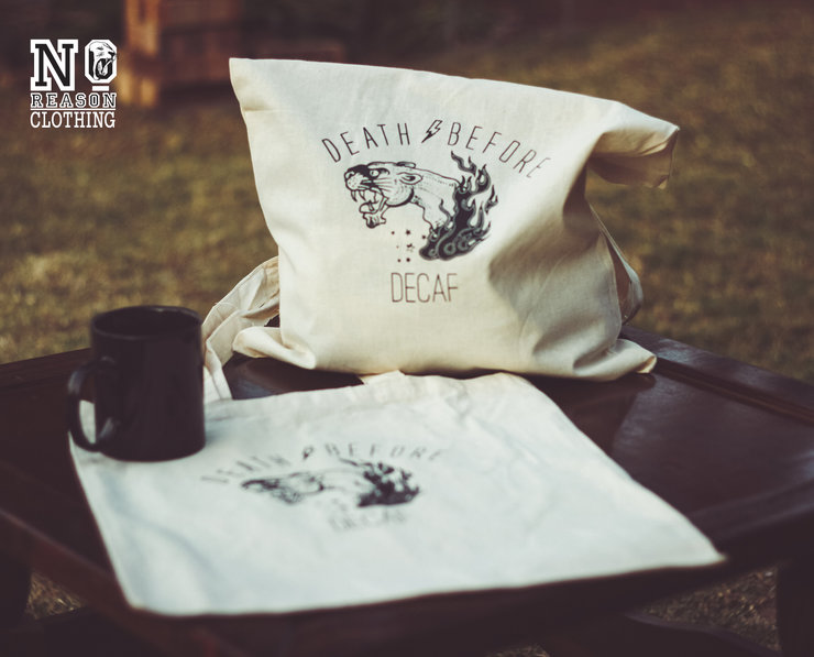 Tote bag: death before decaf by No Reason Clothing