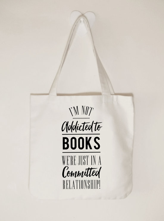 I'm not addicted to books, we're just in a committed relationship, Cotton  canvas tote bag, Ladies  tote bag by Toast Stationery