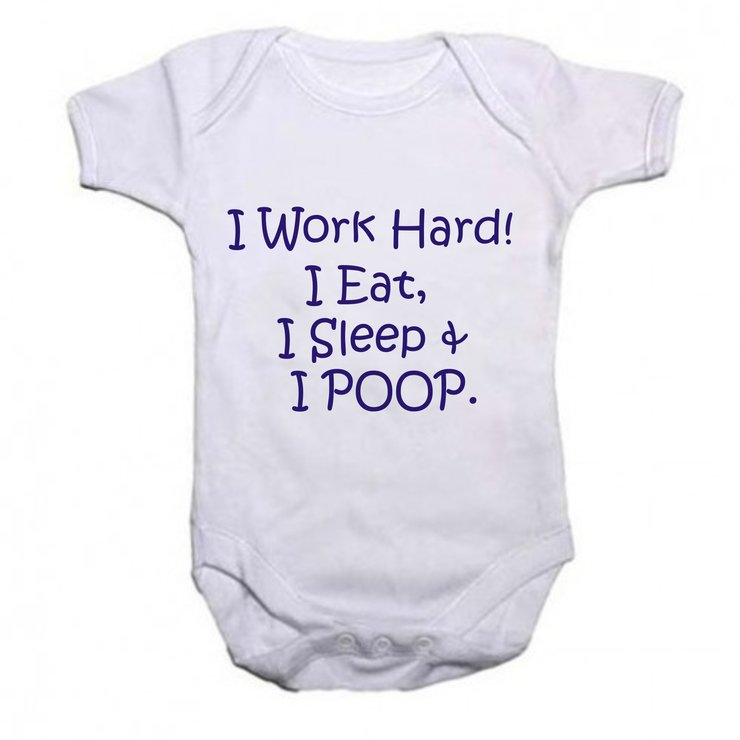 I work hard, i eat, i sleep, I poop baby grow by Qtees Africa (Pty)Ltd