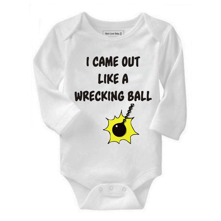 I came out like a wrecking ball baby grow by Qtees Africa (Pty)Ltd
